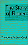 The Story of Rouen (English Edition)