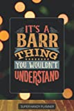 Barr: It's A Barr Thing You Wouldn't Understand - Custom Name Gift Planner Calendar Notebook Journal
