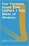 Our Fathers Have Told UsPart I The Bible of Amiens (English Edition)