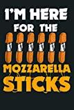 Mozzarella Sticks Snack I M Here For The Cheese Sticks: Notebook Planner - 6x9 inch Daily Planner Journal, To Do List Notebook, Daily Organizer, 114 Pages
