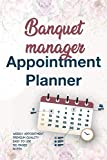 Banquet manager Appointment Planner: hourly appointment book, Beautifully Designed Undated Appointment Book with notes, Schedule book, Agenda Appointment Book