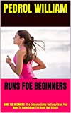 RUNS FOE BEGINNERS: RUNS FOE BEGINNERS: The Conpete Guide On Everything You Need To Know About The Book And Others (English Edition)