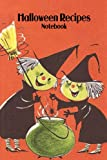 Halloween Recipes Notebook: Notebook Journal  Diary/ Lined - Size 6x9 Inches 100 Pages