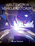 Welding for Vehicle Restorers (English Edition)