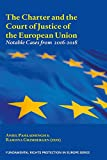 The Charter and the Court of Justice of the European Union: Notable Cases from 2016-2018