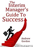 The Interim Manager's Guide to Success
