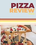 Pizza Review Journal: A Pizza Rating Notebook For Pizza Lovers 6