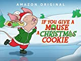 If You Give A Mouse A Christmas Cookie - Season 102