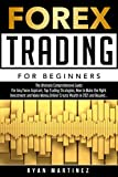Forex Trading for Beginners: The Ultimate Comprehensive Guide For Any Forex Aspirant, Top Trading Strategies, How to Make the Right Investment and Make ... Beyond... (Trading Life) (English Edition)