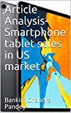 Article Analysis- Smartphone tablet sales in US market (English Edition)