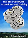 Frisbee :Ultimate Procedures and Training (English Edition)