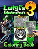 Luigis Mansion 3 Dots Lines Swirls Coloring Book: Luigis Mansion 3 Adult Activity New Kind Books