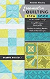 Free-Motion Quilting Idea Book: 155 Mix & Match Designs, Bring 30 Fabulous Blocks to Life, Plus Plans for Sashing, Borders, Motifs & Allover Designs