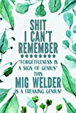 Mig Welder Log Book: Mig Welder Gift │ Funny Sweary Personalized Gag Gift for Work Coworker Boss for Birthday Christmas │ Alphabetical Pocket Password Organizer Contacts Notes