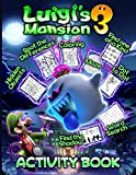 Luigis Mansion 3 Activity Book: Anxiety One Of A Kind, Maze, Hidden Objects, Coloring, Find Shadow, Spot Differences, Dot To Dot, Word Search Activities Books For Kids And Adults