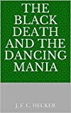 The Black Death and The Dancing Mania (English Edition)