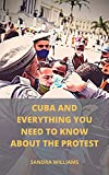CUBA AND EVERYTHING YOU NEED TO KNOW ABOUT THE PROTEST (English Edition)