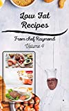Low Fat Recipes from chef Raymond Volume 4: perfect for making low sodium salad dressing, milk and more कम वसा वाले व्यंजन (English Edition)