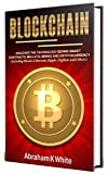 Blockchain: Discover the Technology behind Smart Contracts, Wallets, Mining and Cryptocurrency (including Bitcoin, Ethereum, Ripple, Digibyte and Others) (English Edition)