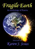 Fragile Earth: An Anthology of Poems (English Edition)