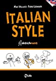 Italian Style - English Version: An amazing trip through the Italian Style, with original and funny illustrations (English Edition)