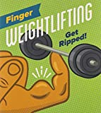 Finger Weightlifting: Get Ripped!