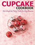 Cupcake Cookbook: 600 Simple & Tasty Treats for Any Occasion
