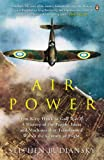 Airpower: From Kitty Hawk to Gulf War II: A History of the People, Ideas and Machines That Transformed War in the Century of Flight.