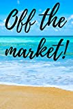 Off the market! Post wedding journal for brides and grooms