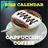 Cappuccino Coffee Calendar 2022: Daily, Weekly and Monthly Planner   Cappuccino Coffee 2021-2022 Planner   Cappuccino Coffee Calendar and Organizer   small calendar