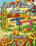 Secret Village Autumn Coloring Book: A Coloring Book For Adults and Kids Featuring Relaxing Fall Scenes and Cute Mice