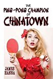 The Ping-Pong Champion of Chinatown (English Edition)