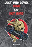 Just Who Loves Sumo skit bord: Gift for Sumo lovers.Notebook Lined Pages, 6.9 inches,120 Pages, White Paper Journal, notepad Gift For Black Panther Fans