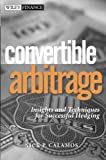 Convertible Arbitrage: Insights and Techniques for Successful Hedging (Wiley Finance Book 177) (English Edition)