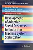 Development of Adaptive Speed Observers for Induction Machine System Stabilization (SpringerBriefs in Electrical and Computer Engineering) (English Edition)