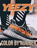Yeezy Color By Number: Yeezy Coloring Book An Adult Coloring Book For Stress-Relief