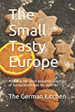 The Small Tasty Europe: Probably the most beautiful selection of European recipes for pastries.