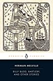 Billy Budd, Bartleby, and Other Stories (Penguin Classics Edition) (English Edition)