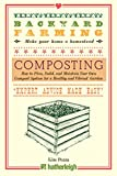 Backyard Farming: Composting: How to Plan, Build, and Maintain Your Own Compost System for a Healthy and Vibrant Garden (English Edition)