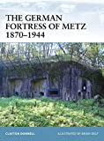 The German Fortress of Metz 1870-1944
