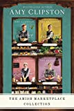The Amish Marketplace Collection: The Bake Shop, The Farm Stand, The Coffee Corner, The Jam and Jelly Nook (An Amish Marketplace Novel) (English Edition)