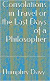 Consolations in Travel or the Last Days of a Philosopher (English Edition)