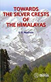 Towards The Silver Crests of The Himalayas (English Edition)