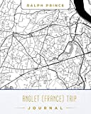 Anglet (France) Trip Journal: Lined Travel Journal/Diary/Notebook With Anglet (France) Map Cover Art
