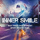 Inner Smile - Best Party Easy Workout Sport Session Music with Cardio Jogging Elecro Dance Sounds