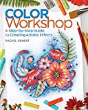 Color Workshop: A Step-by-step Guide to Creating Artistic Effects