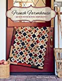 French Farmhouse: Quilts with Rustic Simplicity (English Edition)